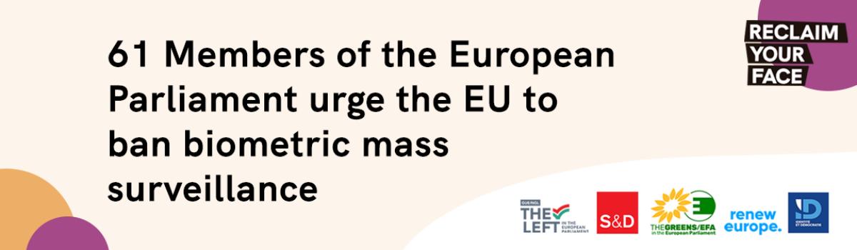 61 MEPs urge the EU to ban biometric mass surveillance!