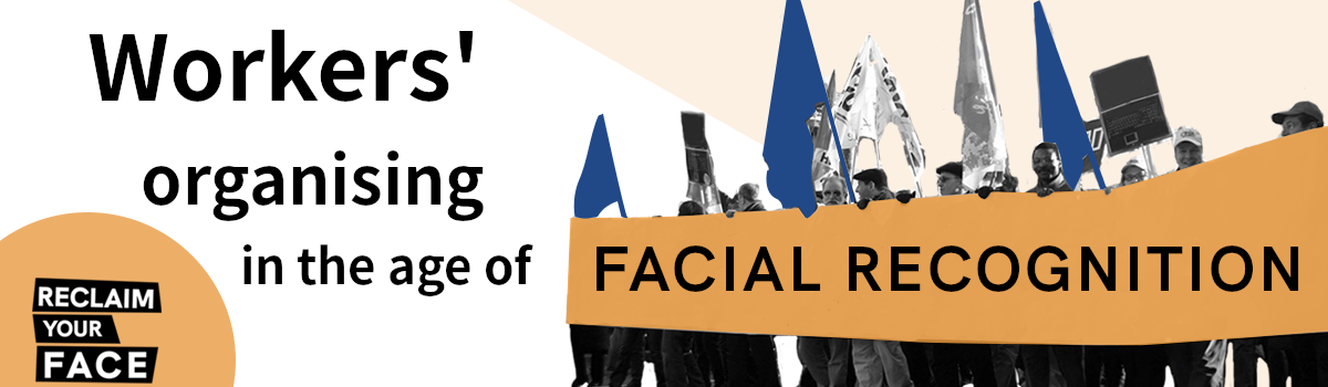 Workplace, public space: workers organising in the age of facial recognition