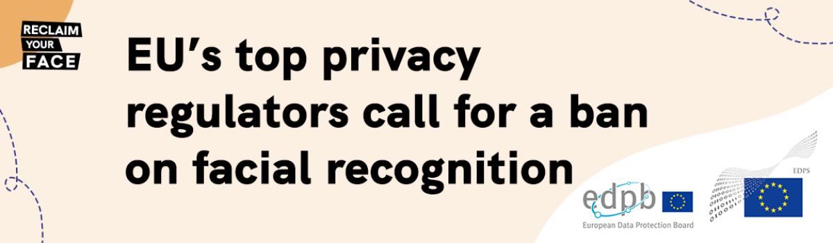 EU's top privacy regulators Reclaim Their Faces!