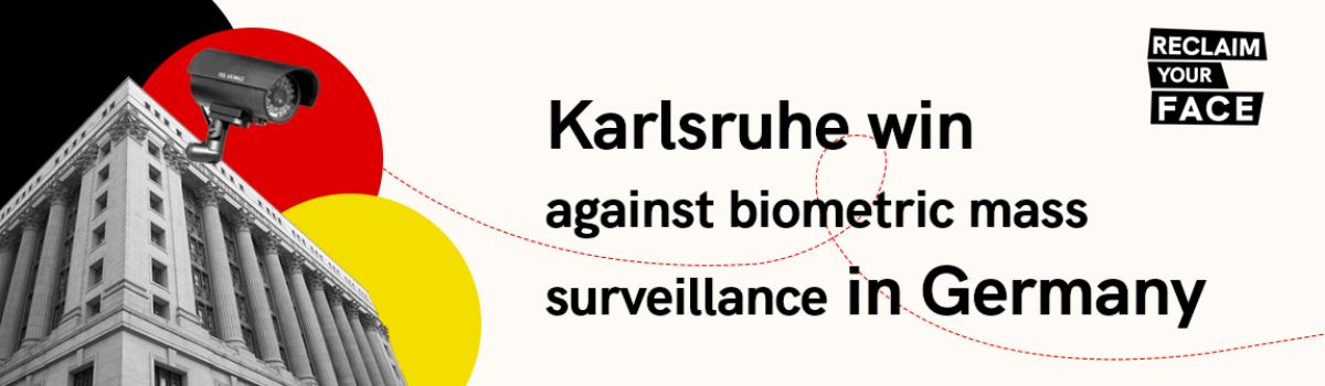 Karlsruhe win against biometric mass surveillance in Germany
