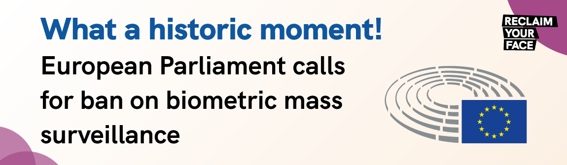 Our voices have been heard: European Parliament calls for a ban on biometric mass surveillance!