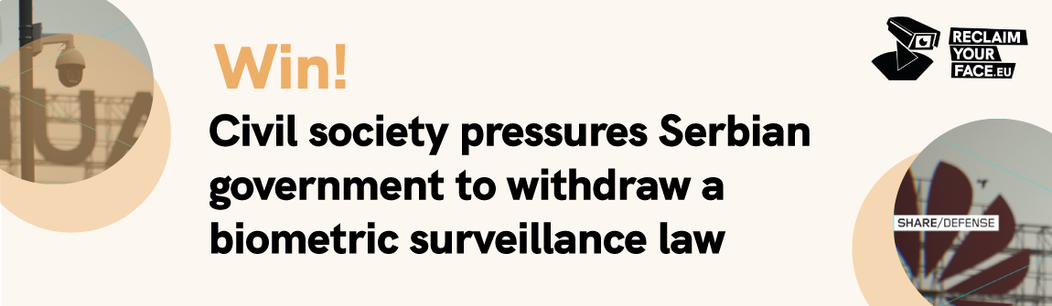 Serbia withdraws a proposed Biometric Surveillance Bill following national and international pressure